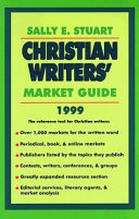 The Christian Writers Market Guide 1999