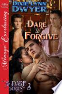 Dare To Forgive The Dare Series 3