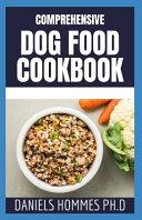 Comprehensive Dog Food Cookbook