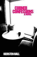 Corner Confessions