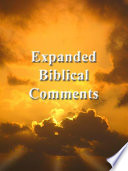 Expanded Biblical Comments Commentary Of The Old And New Testament