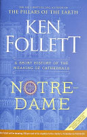 Notre Dame  a Short History of the Meaning of Cathedrals Book