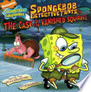 SpongeBob DetectivePants in the Case of the Vanished Squirrel