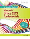 Enhanced Microsoft Office 2013  Illustrated Fundamentals  Spiral bound Version