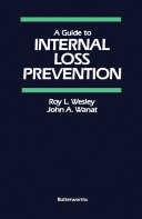 A guide to internal loss prevention / Roy L. Wesley and John A. Wanat