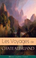 Pdf Les Voyages de Chateaubriand (Œuvres complètes - 5 titres) Telecharger