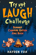 Try Not To Laugh Challenge Summer Campfire Edition Joke Book