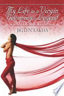 My Life as a Virgin Becoming a Legend