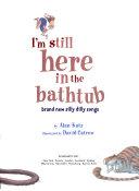 I m Still Here in the Bathtub  school Edition