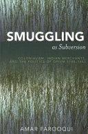 Smuggling as Subversion
