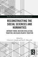 Reconstructing the Social Sciences and Humanities