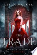 Vampire Kingdom 1  The Trade