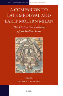 A Companion to Late Medieval and Early Modern Milan