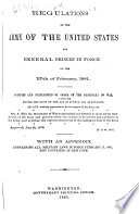 Regulations of the Army of the United States and General Orders in Force on the 17th of February  1881
