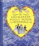 Enchanted Dolls  House Wedding
