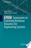 IUTAM Symposium on Exploiting Nonlinear Dynamics for Engineering Systems