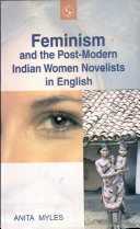 Feminism and the Post-modern Indian Women Novelists in English