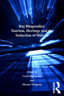 Raj Rhapsodies: Tourism, Heritage and the Seduction of History