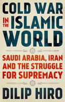 link to Cold war in the Islamic world : Saudi Arabia, Iran and the struggle for supremacy in the TCC library catalog