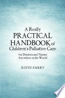 A Really Practical Handbook of Children's Palliative Care