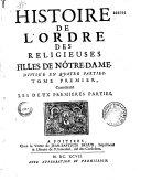 Histoire de l'Ordre des Religieuses Filles de Nôtre-Dame, divisée en quatre parties