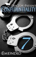 Doctor-Patient Confidentiality: Volume Seven (Confidential #1)