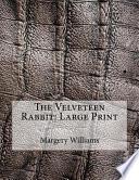 The Velveteen Rabbit: Large Print