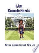 I Am Kamala Harris