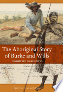 The Aboriginal Story Of Burke And Wills
