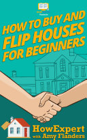 How To Buy and Flip Houses For Beginners Pdf/ePub eBook