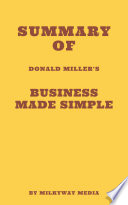 Summary of Donald Miller   s Business Made Simple