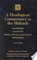A Theological Commentary To The Midrash Mekhilta Attributed To Rabbi Ishmael Book PDF