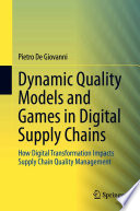 Dynamic Quality Models and Games in Digital Supply Chains Book