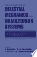 New Advances In Celestial Mechanics And Hamiltonian Systems