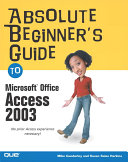 Absolute Beginner s Guide to Microsoft Office Access 2003