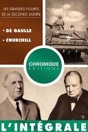 L'Intégrale des grandes figures de la seconde guerre — volume 2 : De Gaulle et Churchill