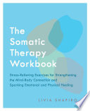 The Somatic Therapy Workbook