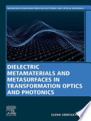 Dielectric Metamaterials In Transformation Optics And Photonics Book PDF