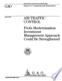 Air Traffic Control  : Faa's Modernization Investment Management Approach Could Be Strengthened