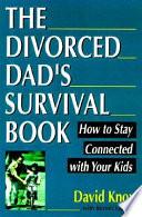The Divorced Dad's Survival Book