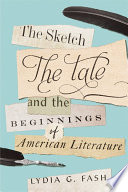 The Sketch The Tale And The Beginnings Of American Literature