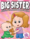 Big Sister Activity Coloring Book For Kids Ages 2-6