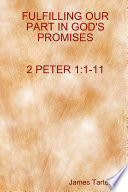 Fulfilling Our Part In God S Promises 2peter 1 1 11