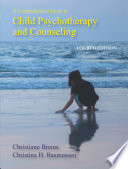 A Comprehensive Guide to Child Psychotherapy and Counseling Book