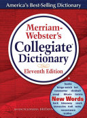 Merriam Webster s Collegiate Dictionary