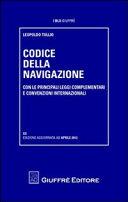 Codice della navigazione. Con le principali leggi complementari e convenzioni internazionali
