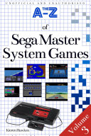 The A Z of Sega Master System Games  Volume 3