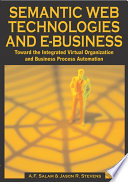 Semantic Web Technologies and E-Business: Toward the Integrated Virtual Organization and Business Process Automation