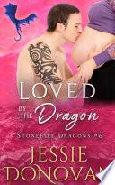 Loved by the Dragon (Stonefire Dragons #6) Pdf/ePub eBook