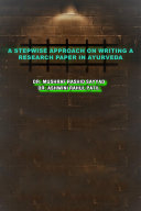 A Stepwise Approach on Writing a Research Paper in Ayurveda